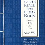 [Book Review] A User's Manual for the Human Body: How Traditional Chinese Medicine helps the body to heal itself
