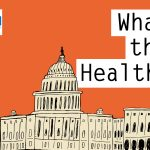 KHN's 'What The Health?': Democrats Roll Dice On SCOTUS And The ACA