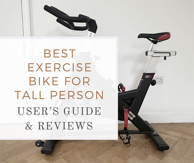 best exercise bike for tall person